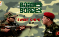 Border Border S01 EP02: Sweet Cheeni War