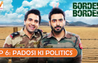 Border Border S01 EP06: Padosi ki Politics