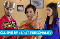 Maid in India S01 EP10 Exclusive Episode: Split Personality