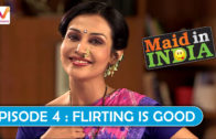 Maid in India Season 01 Episode 04: Flirting is Good