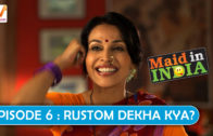 Maid in India Season 01 Episode 06: Rustom Dekha Kya?