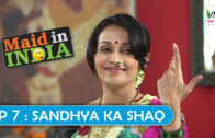 Maid in India Season 01 Episode 07: Sandhya ka Shaq