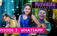 Mushaira Unplugged S01 EP3: Whatsapp