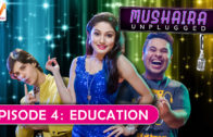 Mushaira Unplugged S01 EP4: Education