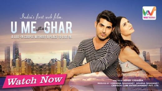 U Me Aur Ghar Movie